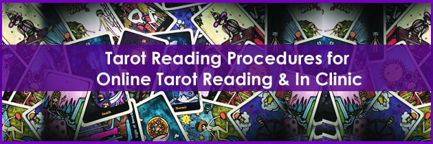 Tarot Reading Procedures for Online Tarot Reading & In Clinic