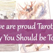 Reasons why we are proud Tarot Reader and Why You Should be Too!