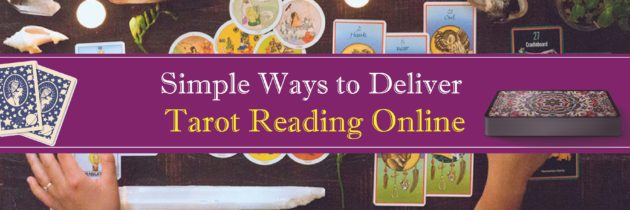 Simple Ways to Deliver Tarot Reading Online