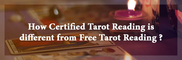 How Certified Tarot Reading is different from Free Tarot Reading?