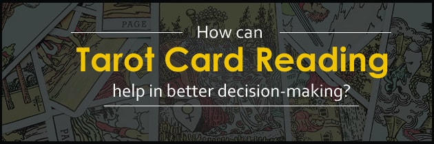 How can Tarot Reading help in better decision-making?