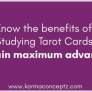 Know the benefits of Studying Tarot Cards and gain maximum advantage!