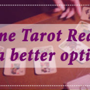 Online Tarot Reading is a better option!